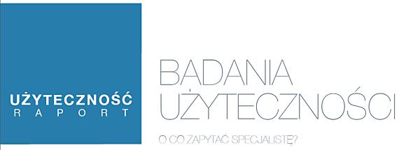 Nagłówek raportu: Badania użyteczności - o co zapytać specjalistę?