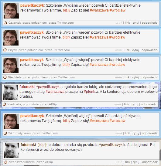 Kilka kolejnych ogłoszeń o konferencji na tagu #warszawa i kolejne, mimo upomnienia